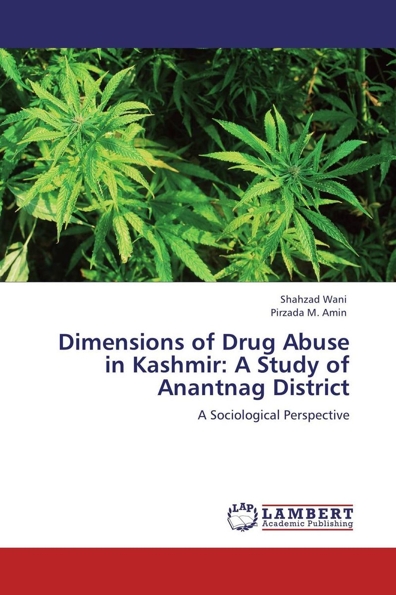 Dimensions of Drug Abuse in Kashmir: A Study of Anantnag District affair of state an