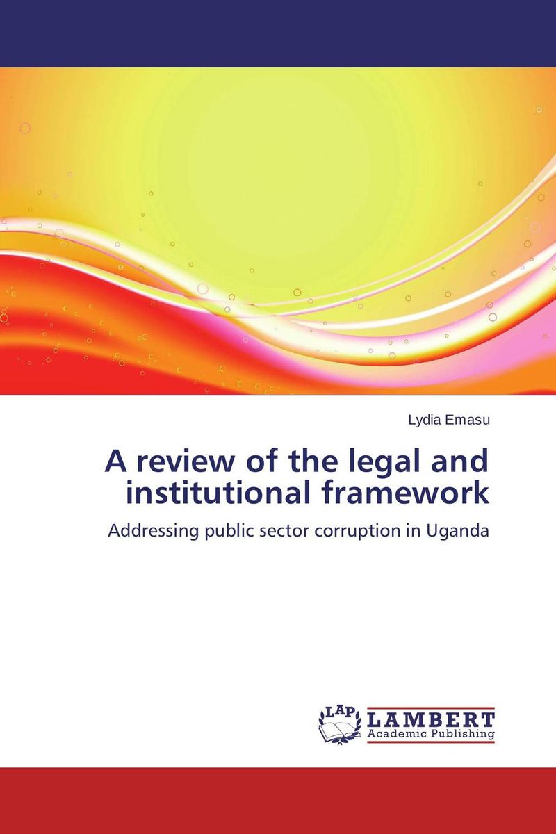 A review of the legal and institutional framework