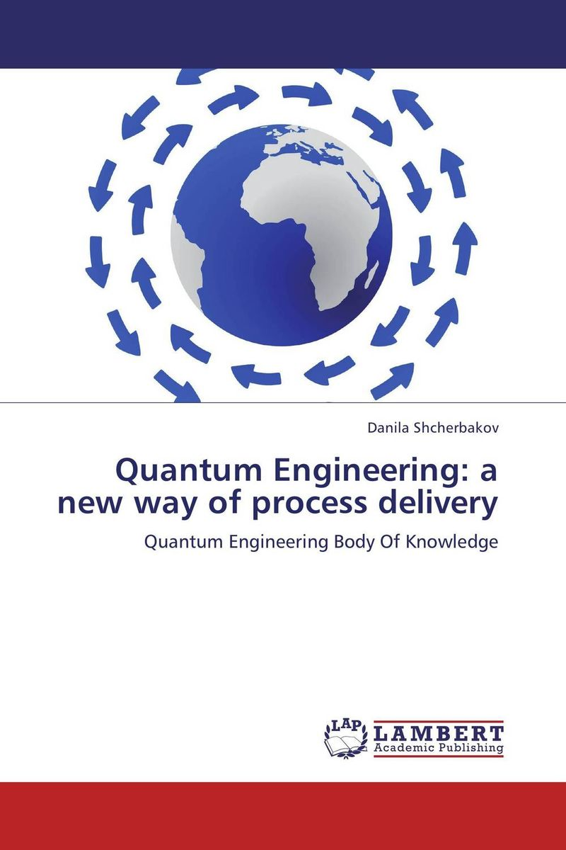 Quantum Engineering: a new way of process delivery grivel инструмент ледовый quantum tech
