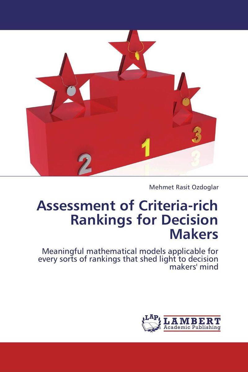 Assessment of Criteria-rich Rankings for Decision Makers thomas stanton managing risk and performance a guide for government decision makers