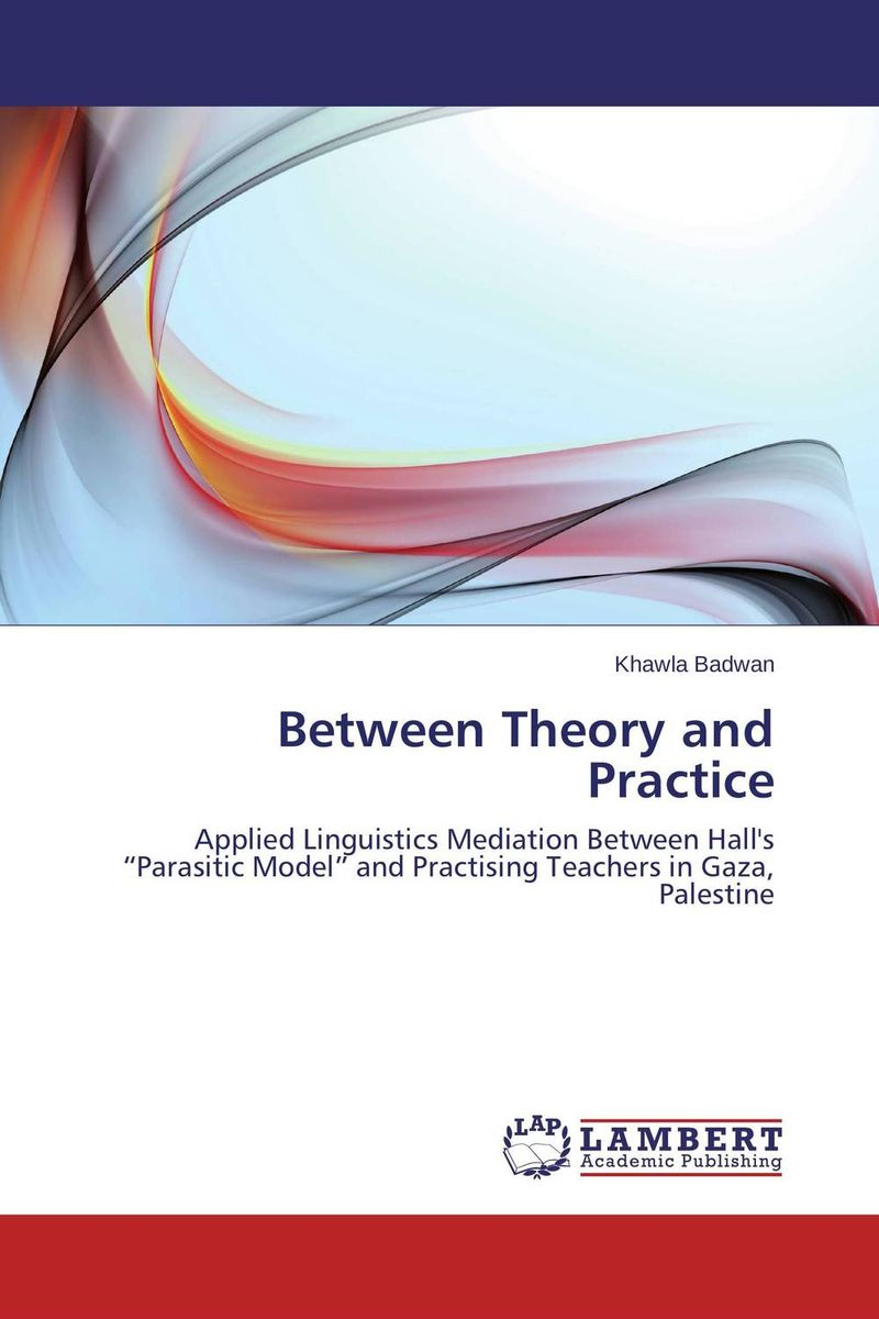 Between Theory and Practice constructing a language – a usage–based theory of language acquisition