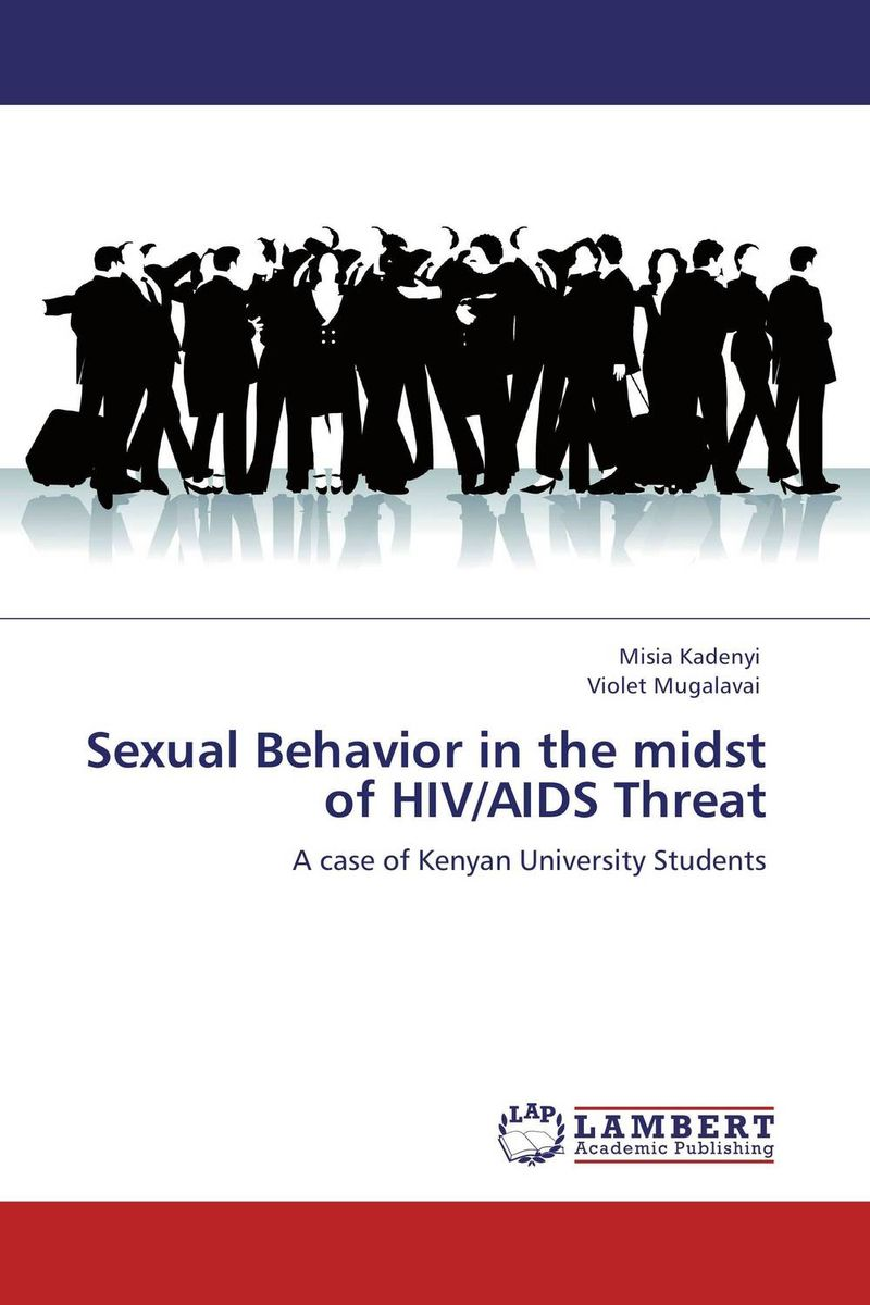 Sexual Behavior in the midst of HIV/AIDS Threat купить