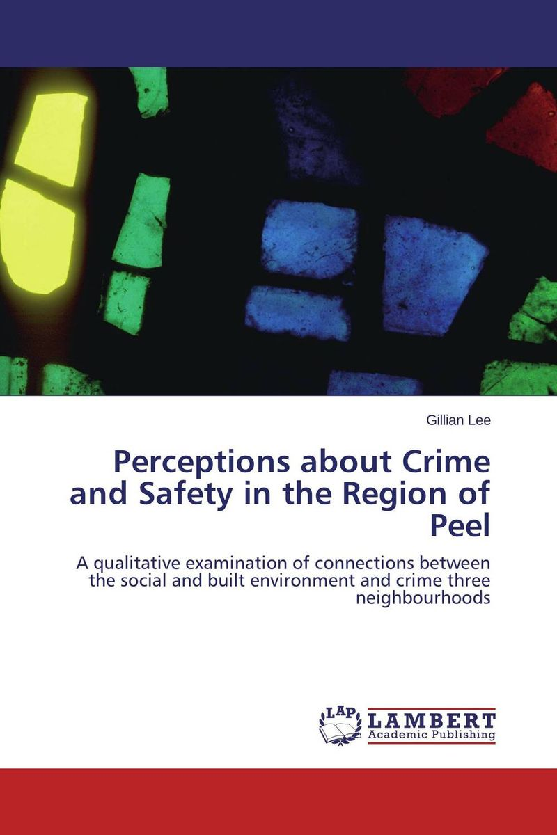 Perceptions about Crime and Safety in the Region of Peel considering environmental war crime