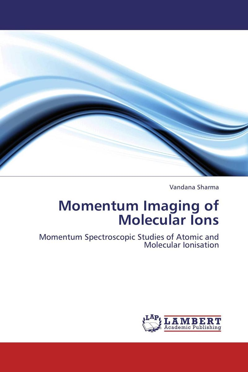Momentum Imaging of Molecular Ions momentum часы momentum 1m sp17ps0 коллекция heatwave