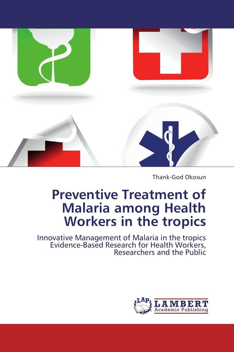 Preventive Treatment of Malaria among Health Workers in the tropics