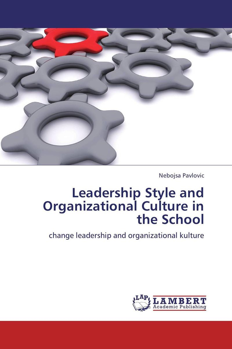 Leadership Style and Organizational Culture in the School leadership style and performance