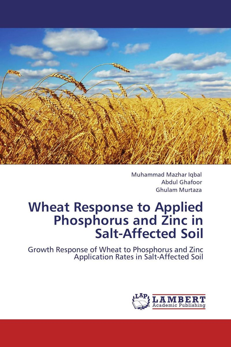 Wheat Response to Applied Phosphorus and Zinc in Salt-Affected Soil purnima sareen sundeep kumar and rakesh singh molecular and pathological characterization of slow rusting in wheat
