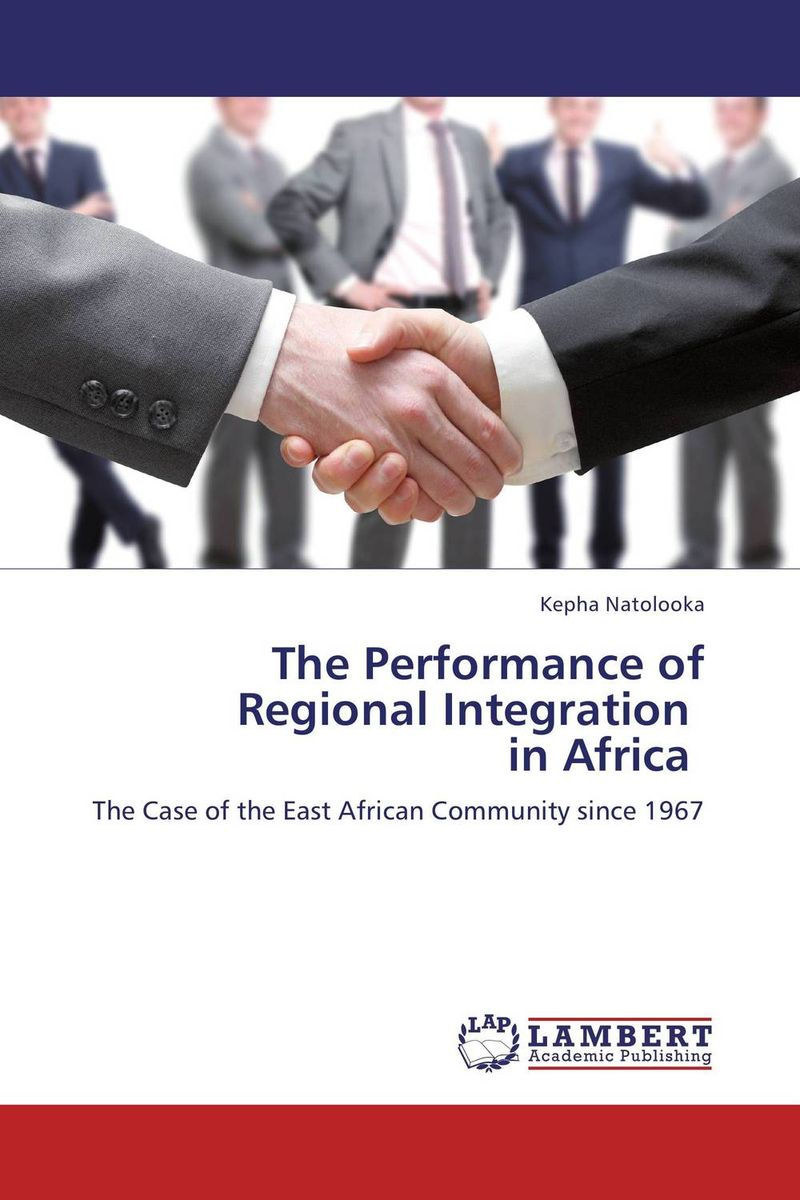 The Performance of Regional Integration   in Africa the integration of ethnic kazakh oralmans into kazakh society