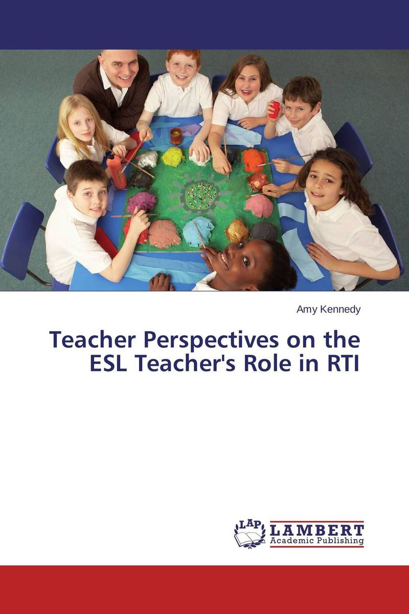 Teacher Perspectives on the ESL Teacher's Role in RTI antonaros s the teacher s basic tools the teacher as manager