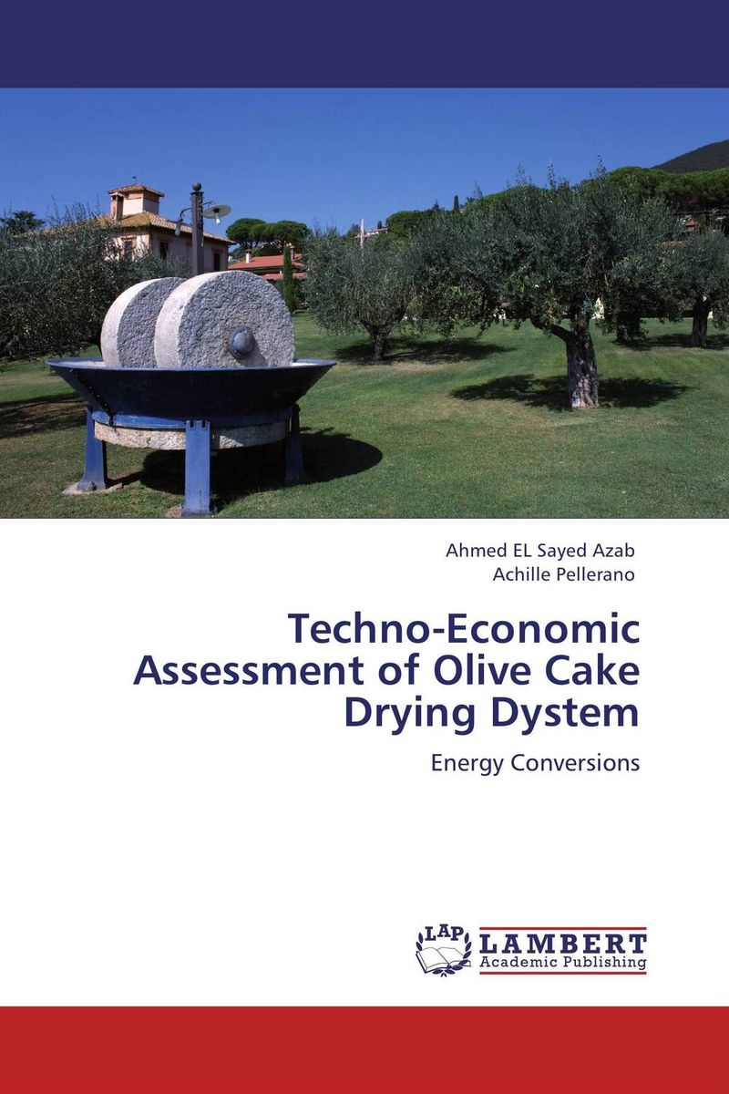Techno-Economic Assessment of Olive Cake Drying Dystem arun bhagat ashutosh chavan and yatiraj kamble solar drying technology