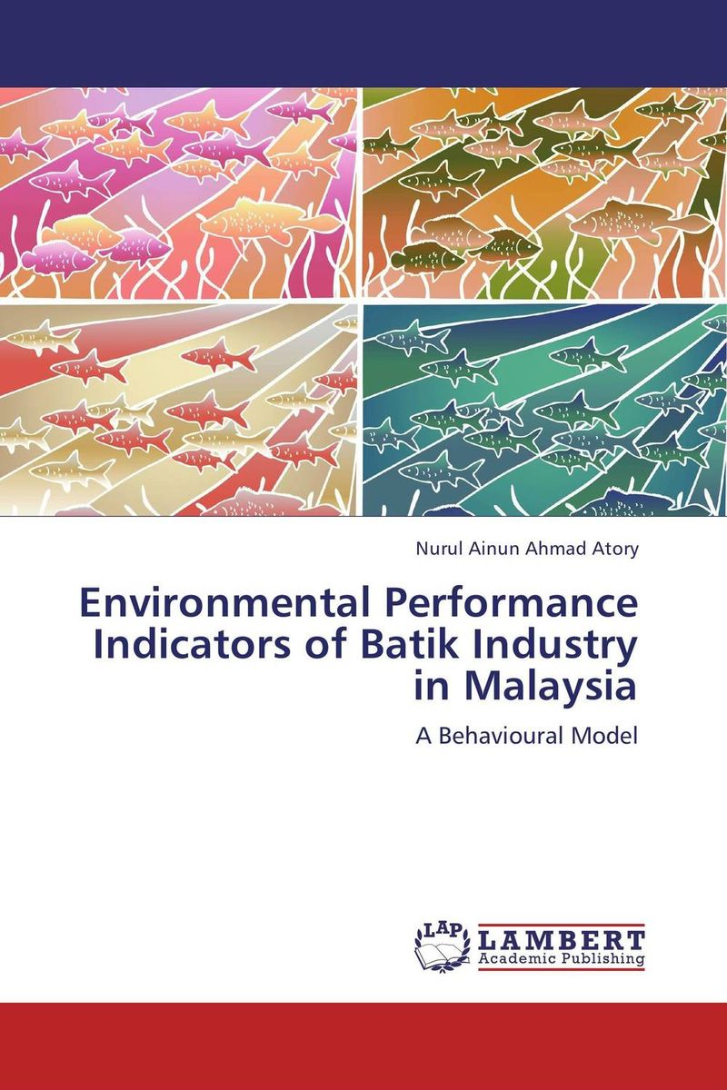 Environmental Performance Indicators of Batik Industry in Malaysia key performance indicators