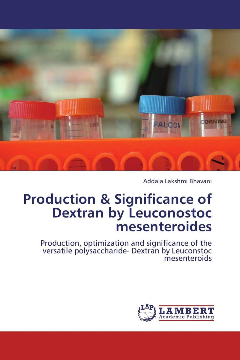 Production & Significance of Dextran by Leuconostoc mesenteroides