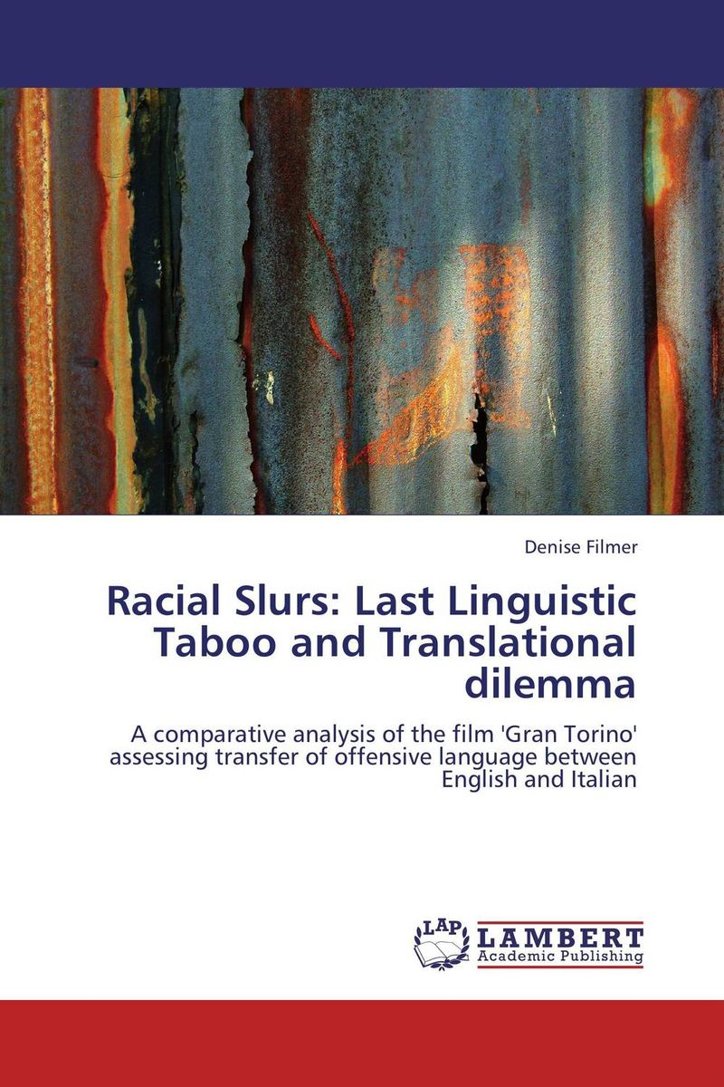 Racial Slurs: Last Linguistic Taboo and Translational dilemma the translation of figurative language