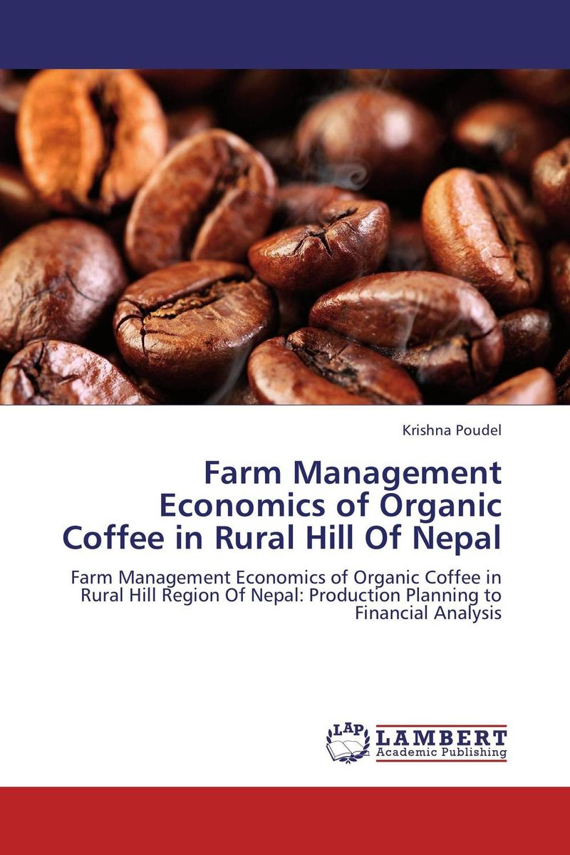 Farm Management Economics of Organic Coffee in Rural Hill Of Nepal shoji lal bairwa rakesh singh and saket kushwaha economics of milk marketing