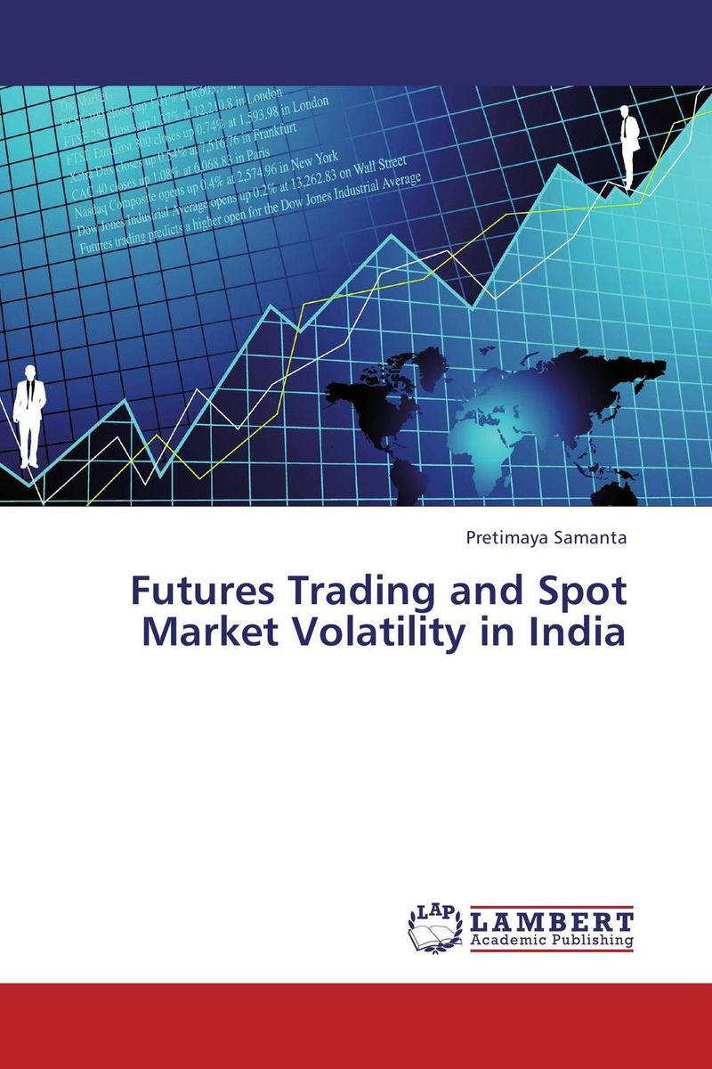 Futures Trading and Spot Market Volatility in India pretimaya samanta futures trading and spot market volatility in india
