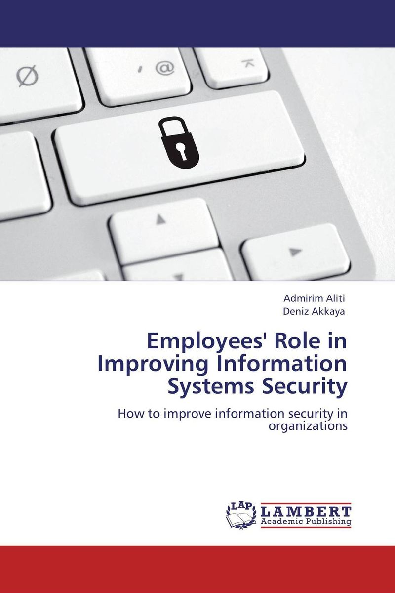 Employees' Role in Improving Information Systems Security heist