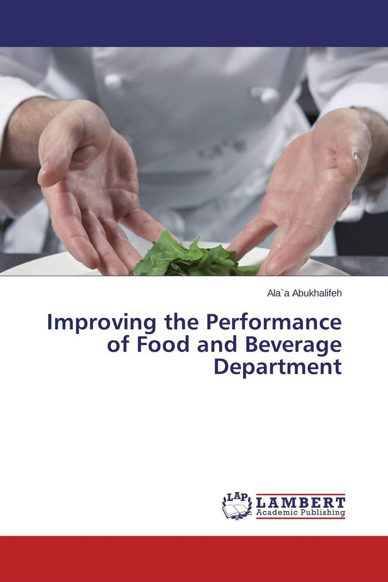 Improving the Performance of Food and Beverage Department adding customer value through effective distribution strategy