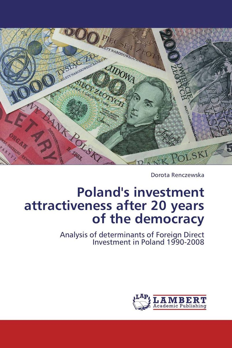 Poland's investment attractiveness after 20 years of the democracy chinese outward investment and the state the oli paradigm perspective