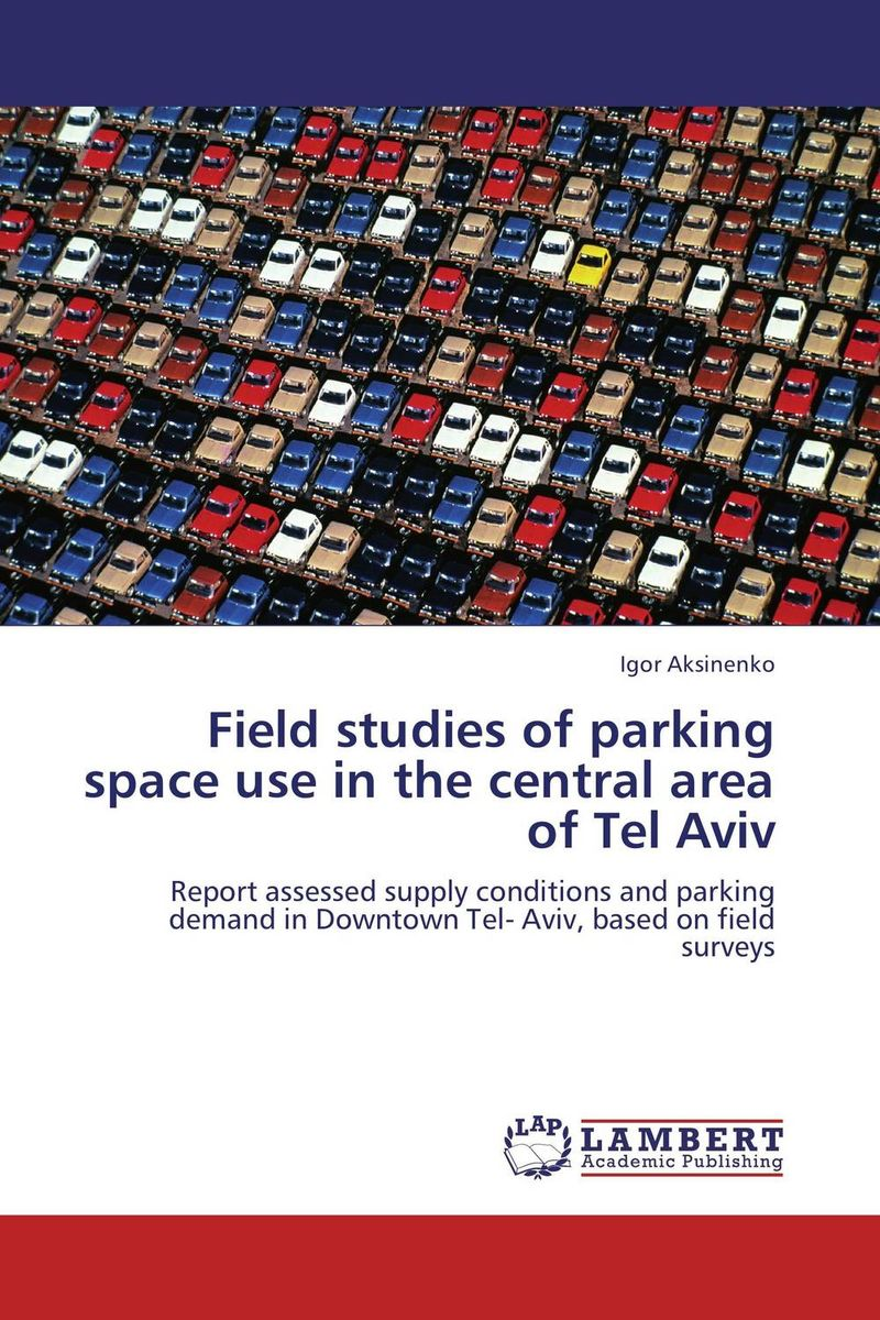 Field studies of parking space use in the central area of Tel Aviv assessment of on street parking in lokoja nigeria
