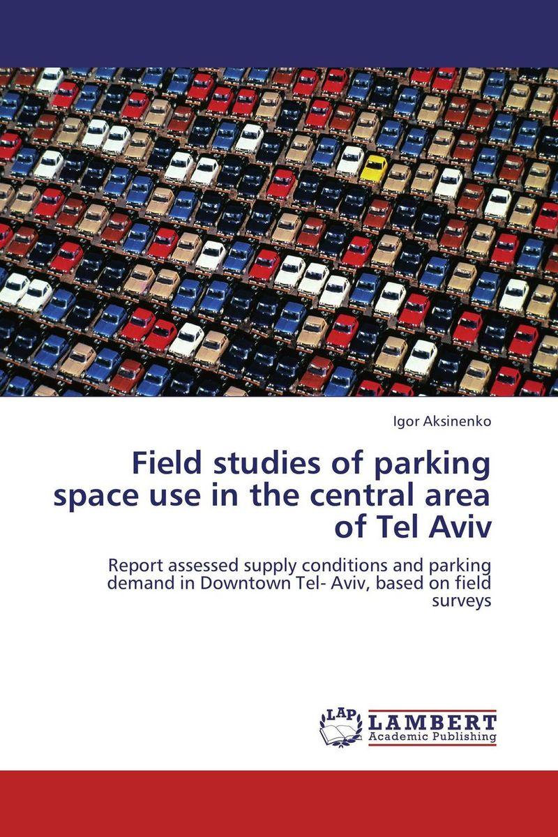 Field studies of parking space use  in the  central area of Tel Aviv smokie tel aviv