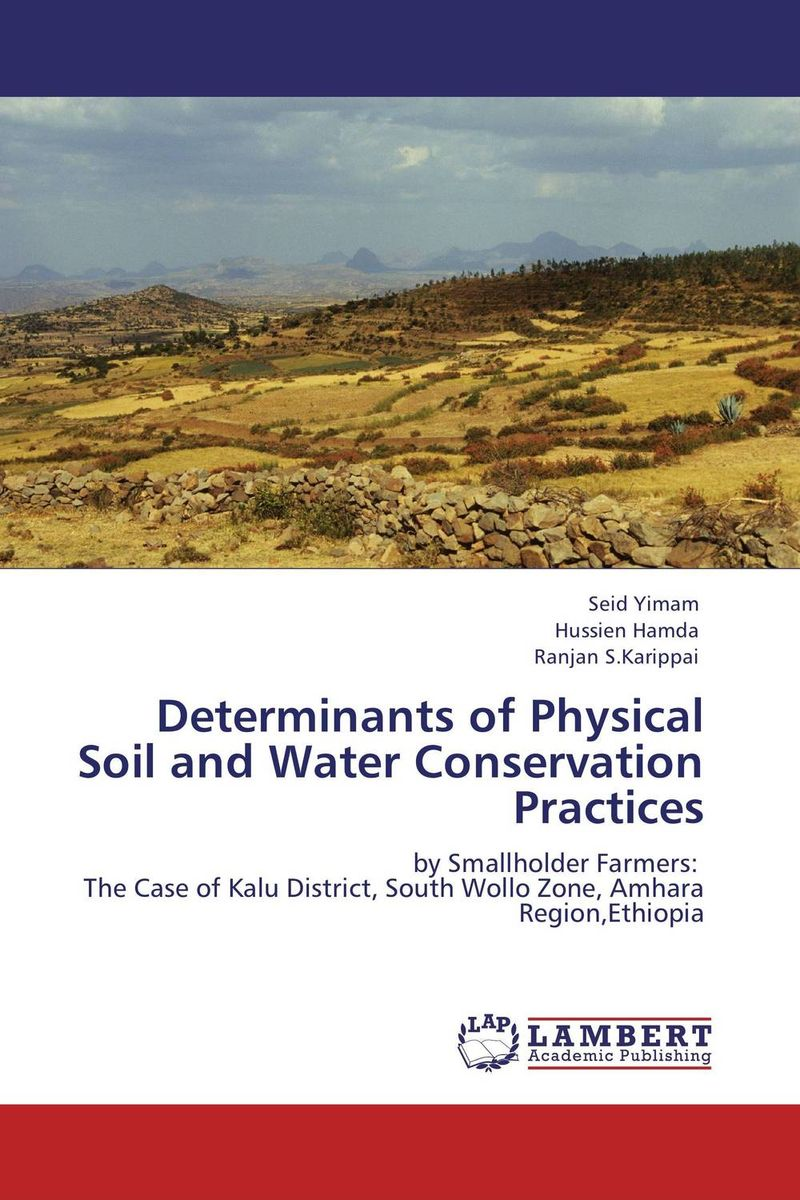 Determinants of Physical Soil and Water Conservation Practices genanew bekele worku investment in land conservation in the ethiopian highlands