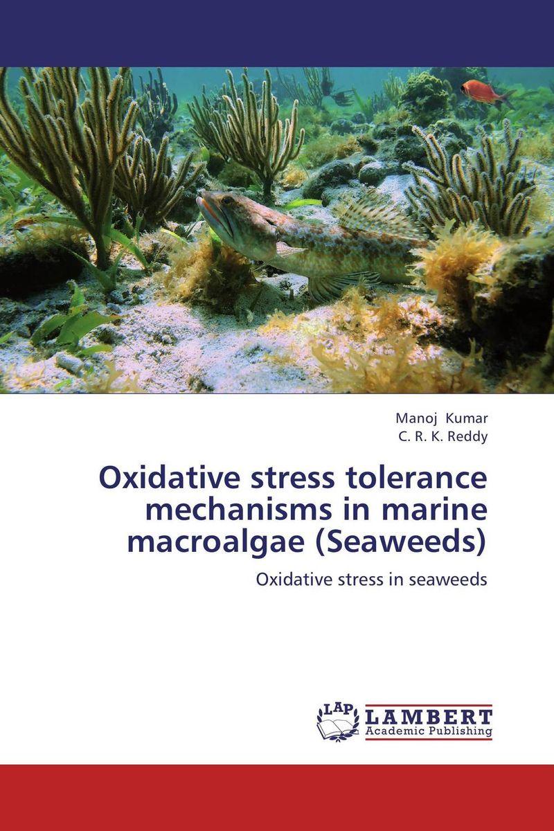 Oxidative stress tolerance mechanisms in marine macroalgae (Seaweeds)