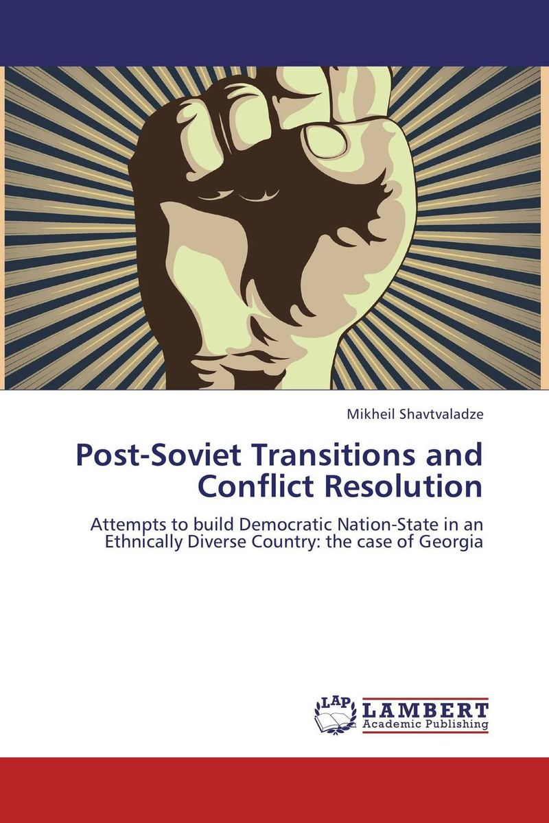 Post-Soviet Transitions and Conflict Resolution сборник статей ethnic conflicts in the baltic states in post soviet period