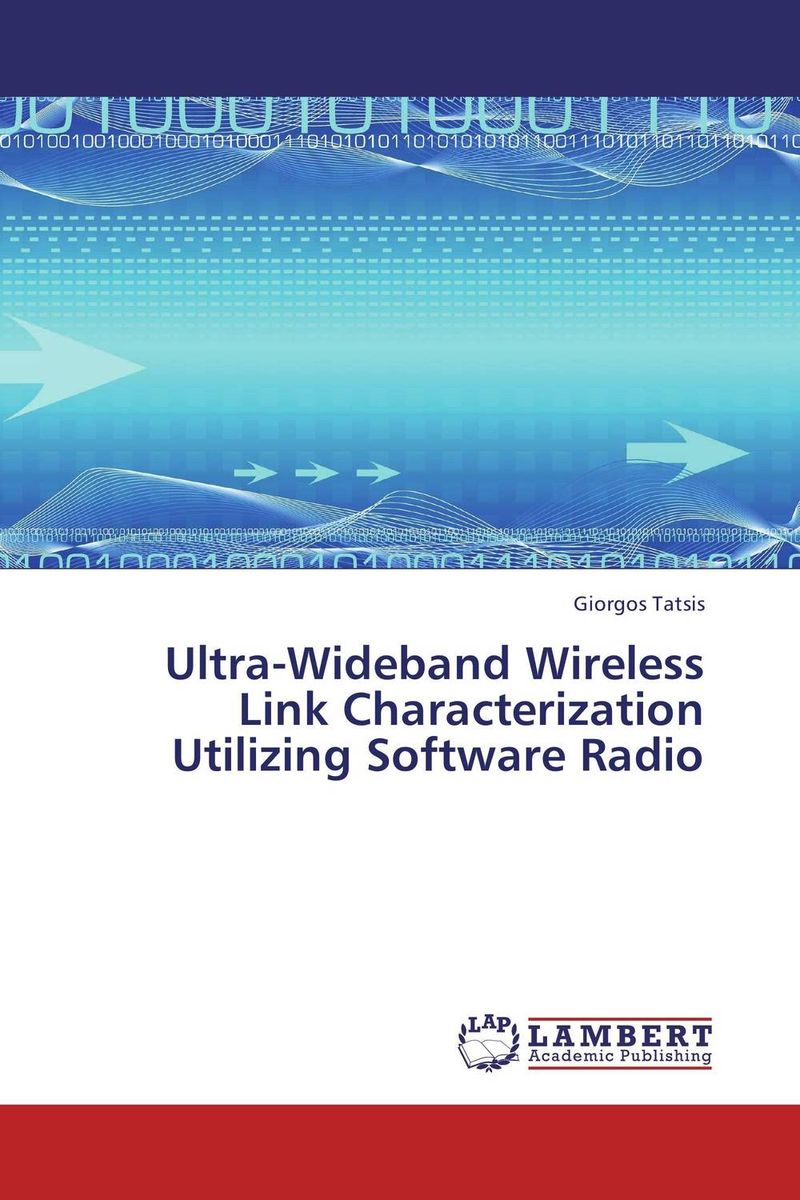 Ultra-Wideband Wireless Link Characterization Utilizing Software Radio antonio mollfulleda ultra wideband communications based on impulse radio