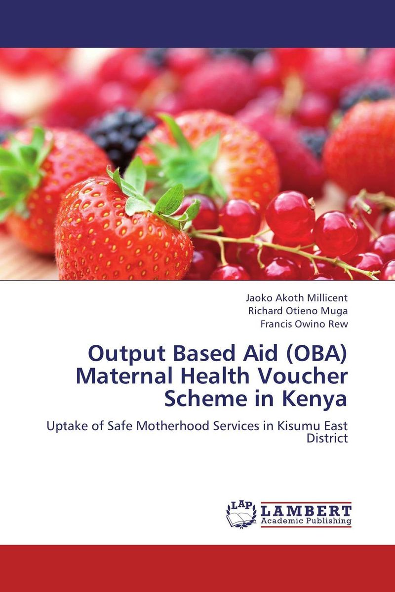 Output Based Aid (OBA) Maternal Health Voucher Scheme in Kenya