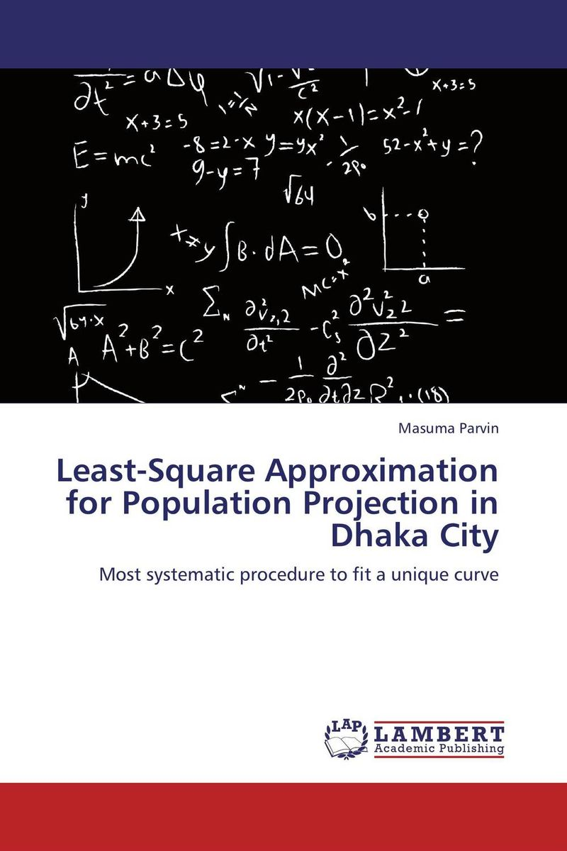 Least-Square Approximation for Population Projection in Dhaka City sadat khattab usama abdul raouf and tsutomu kodaki bio ethanol for future from woody biomass
