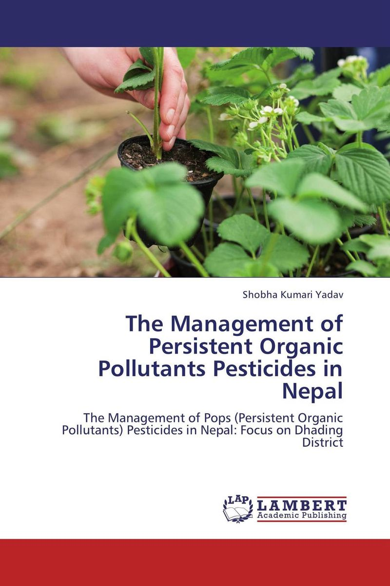 The Management of Persistent Organic Pollutants Pesticides in Nepal sanjaya aryal use of child soldiers in nepal