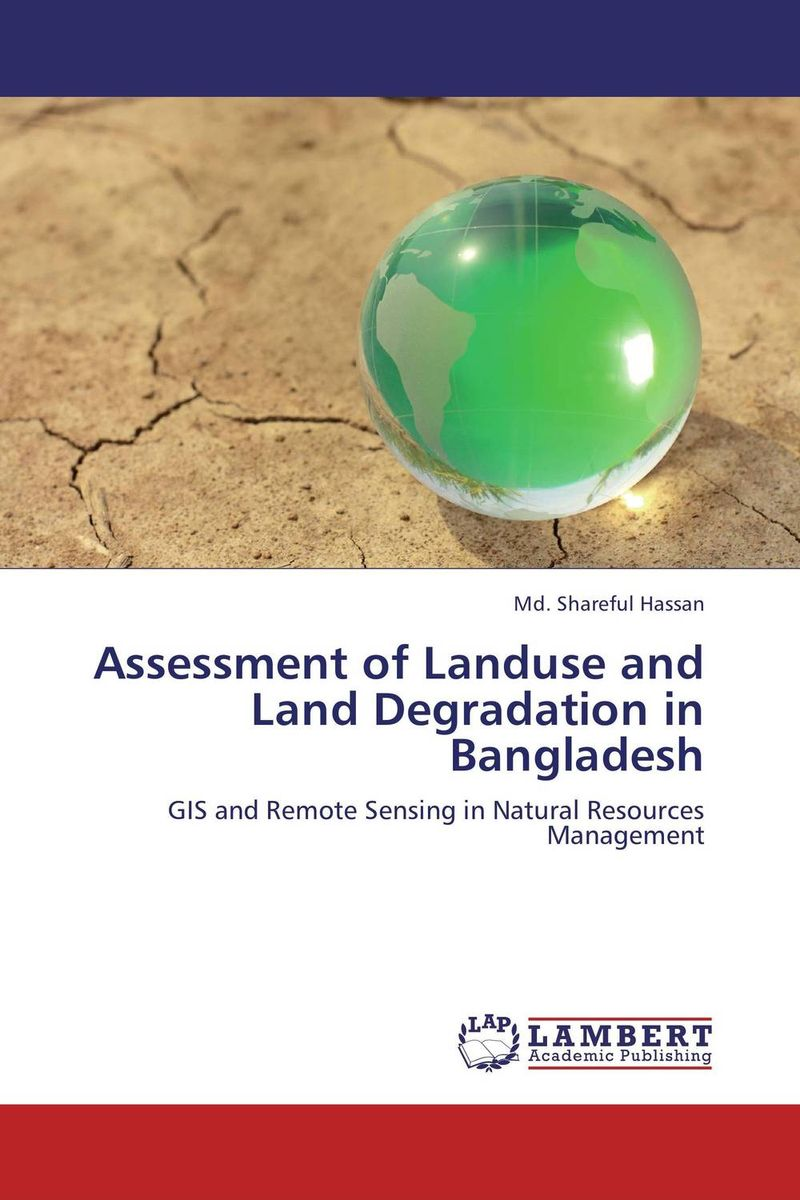 Assessment of Landuse and Land Degradation in Bangladesh rajarshi dasgupta assessment of land degradation and its restoration in jharia coalfield