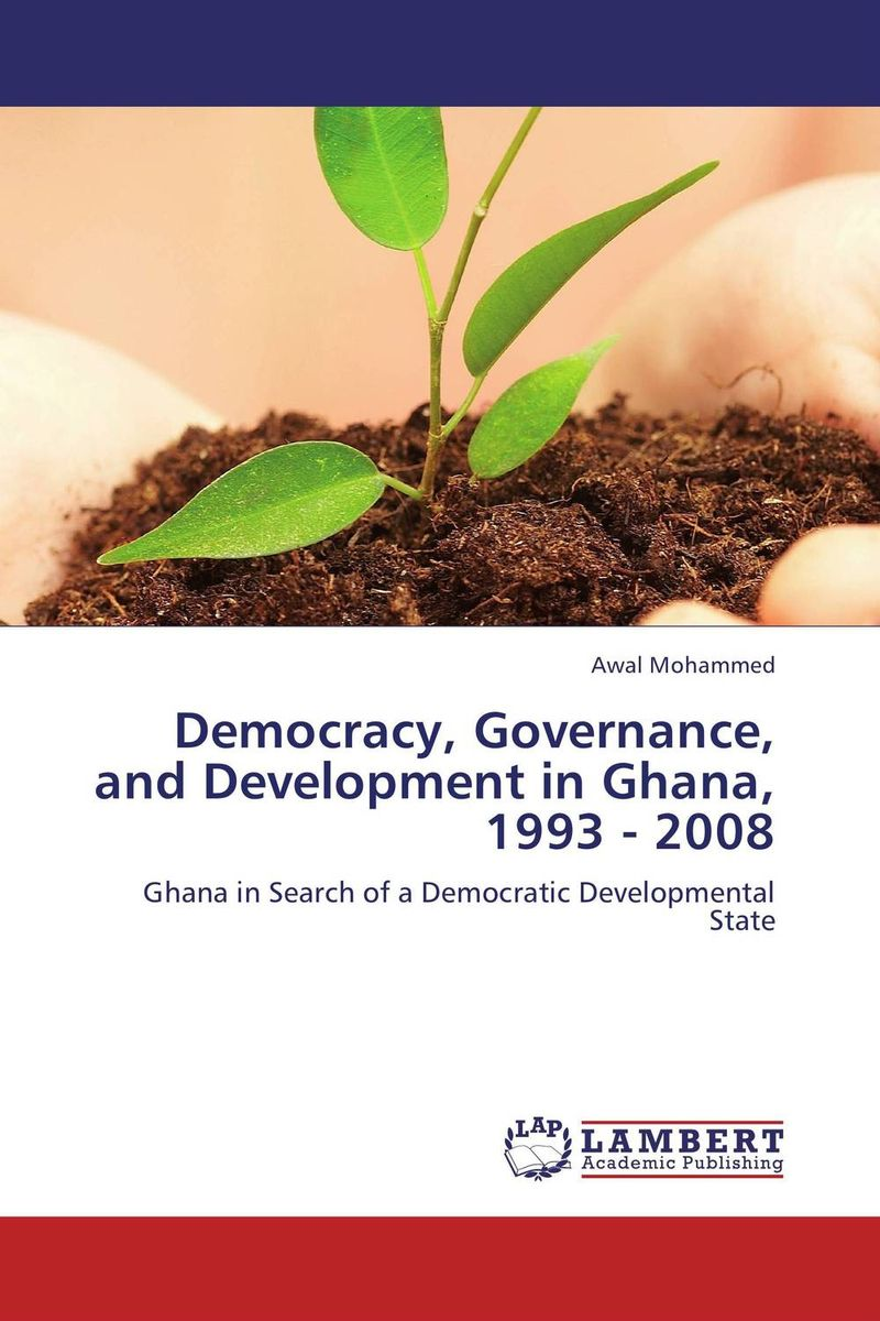 Democracy, Governance, and Development in Ghana, 1993 - 2008 samuel b owusu mintah ecotourism development in ghana an introduction