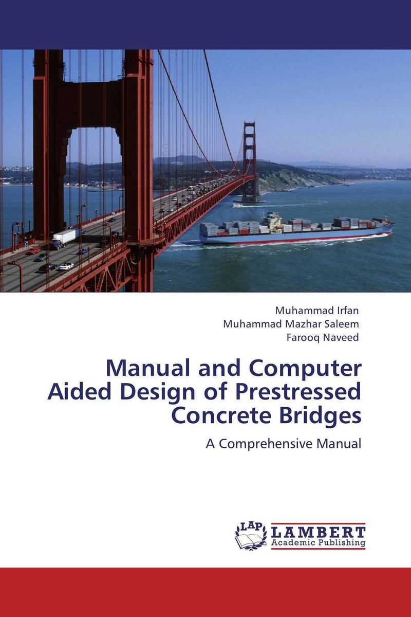 Manual and Computer Aided Design of Prestressed Concrete Bridges belousov a security features of banknotes and other documents methods of authentication manual денежные билеты бланки ценных бумаг и документов