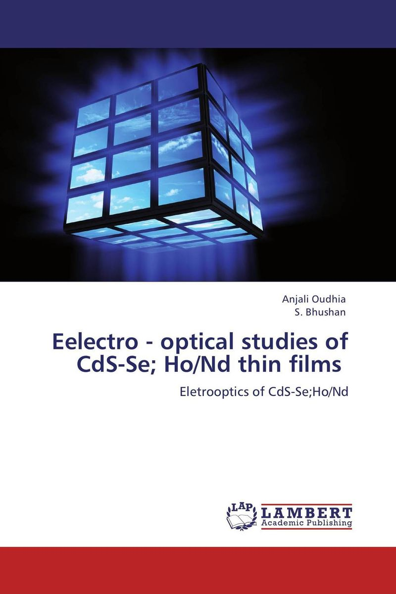 Eelectro - optical studies of CdS-Se; Ho/Nd thin films zno cds core shells optical sensor fabrication using chemical method