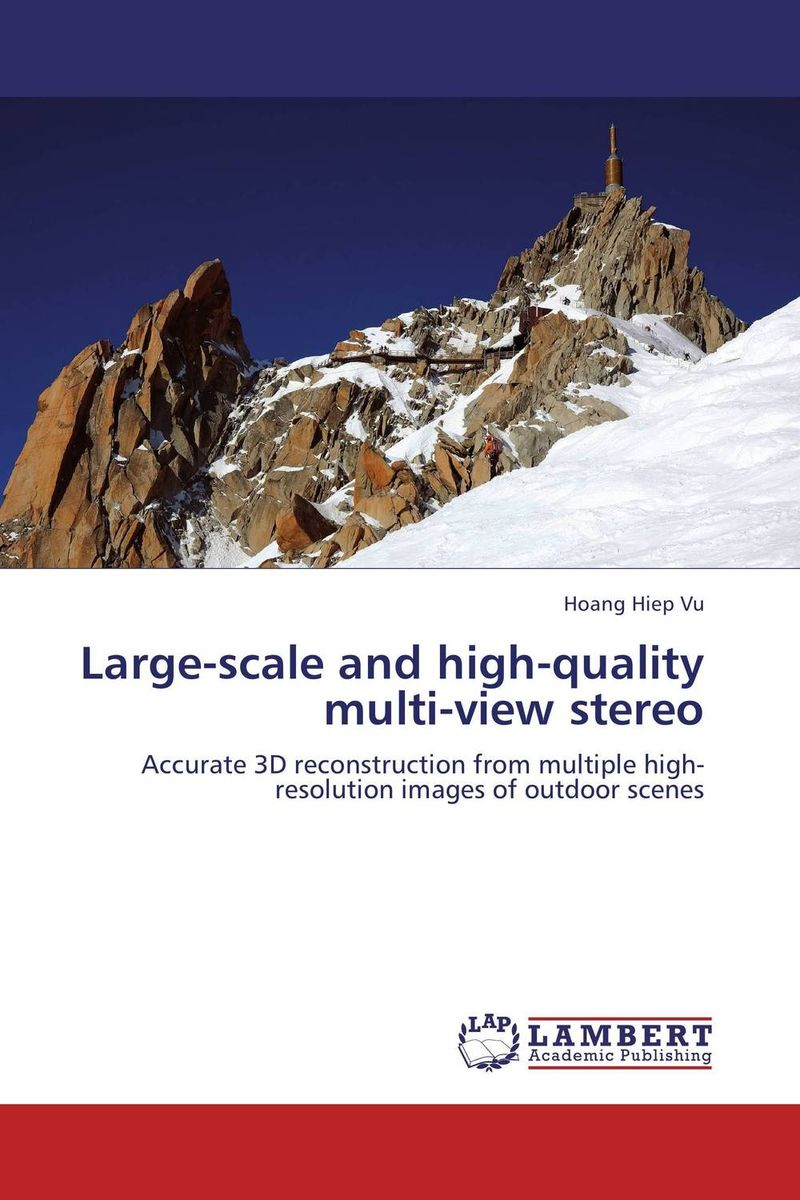 Large-scale and high-quality multi-view stereo stereo imaging for 3d scene reconstruction