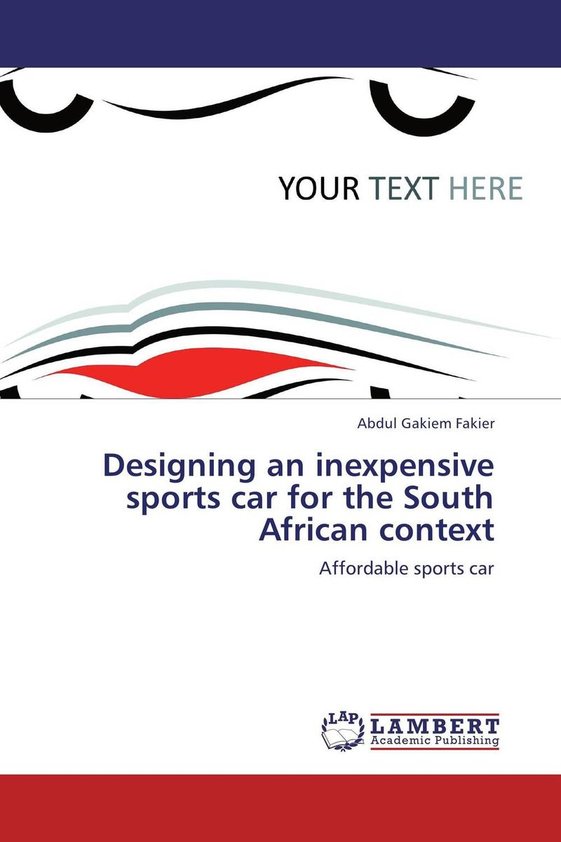 Designing an inexpensive sports car for the South African context