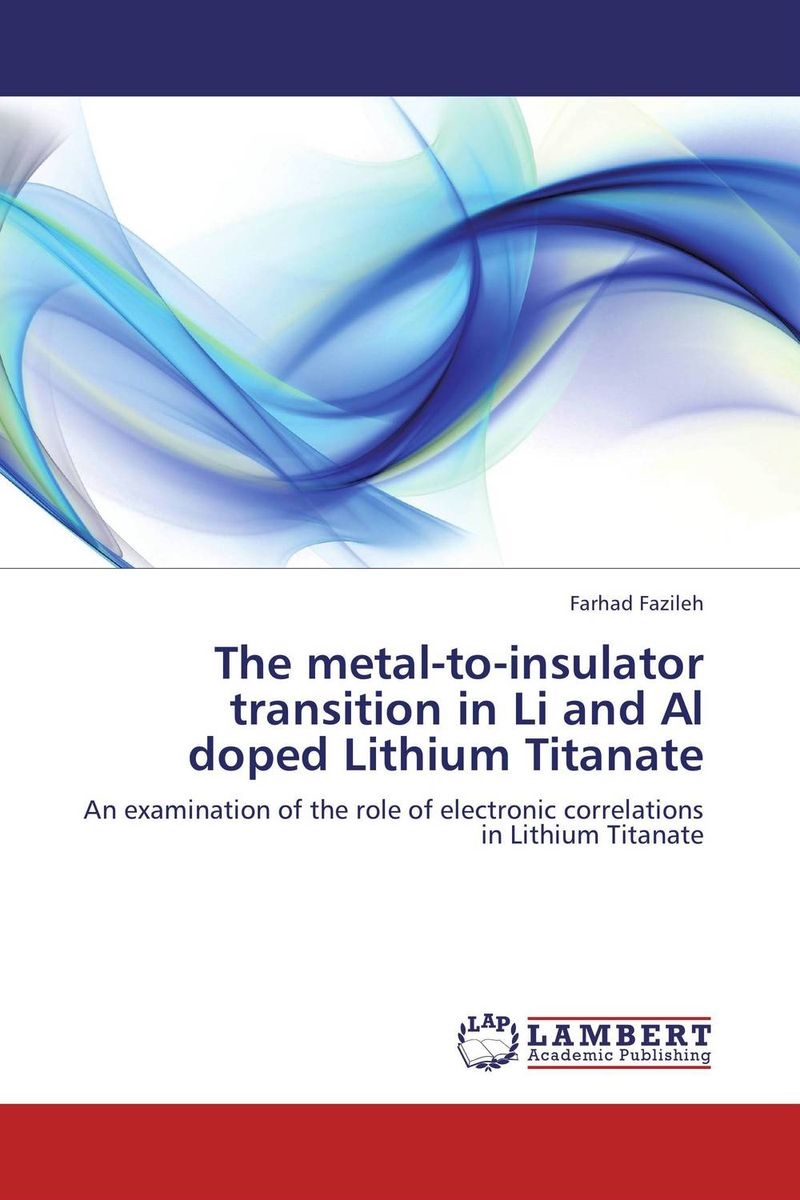 The metal-to-insulator transition in Li and Al doped Lithium Titanate omar al obaidi transition metal complexes