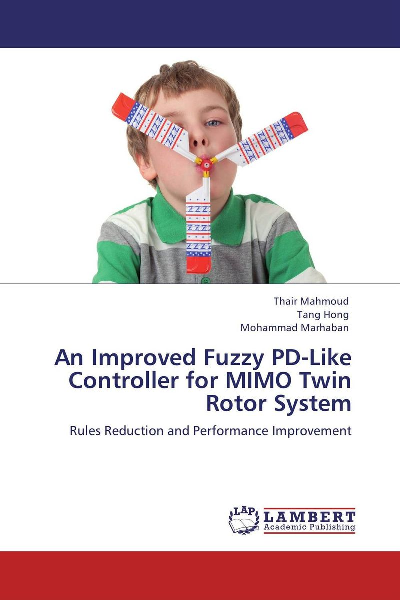 An Improved Fuzzy PD-Like Controller for MIMO Twin Rotor System robust control algorithms for twin rotor system