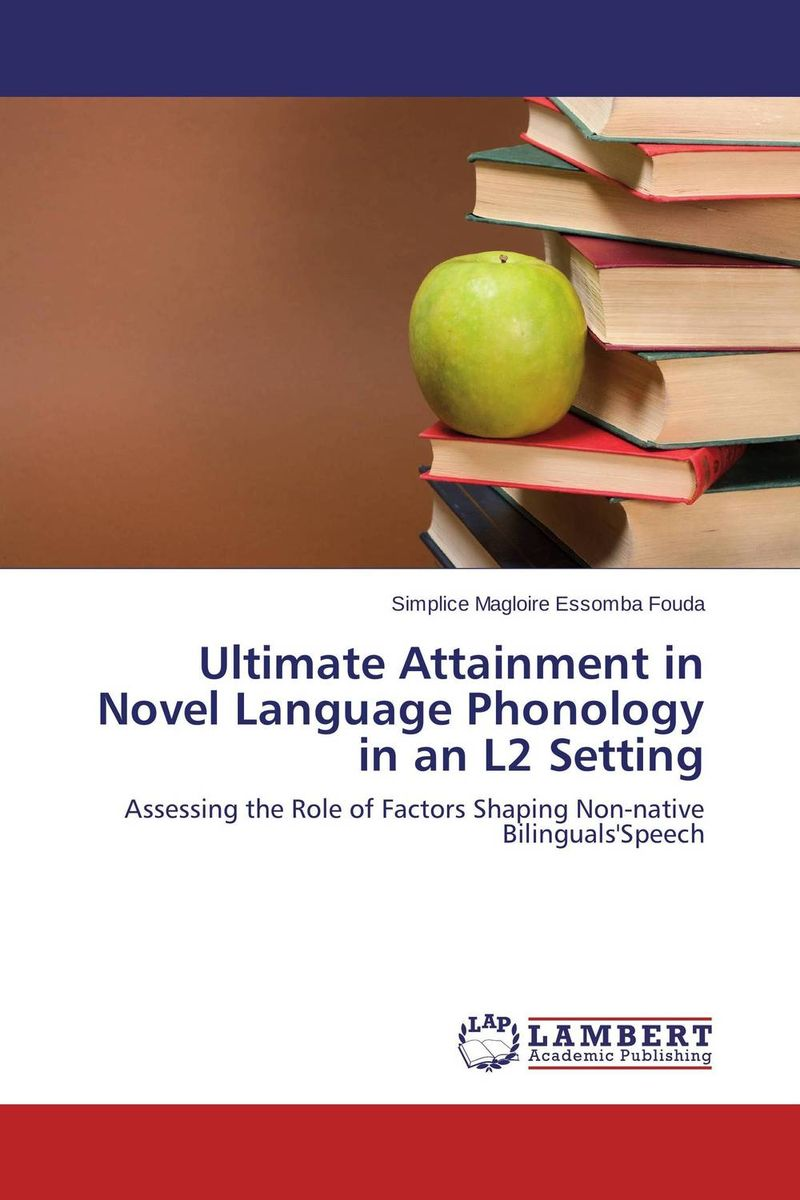Ultimate Attainment in Novel Language Phonology in an L2 Setting error analysis in spoken english phonological