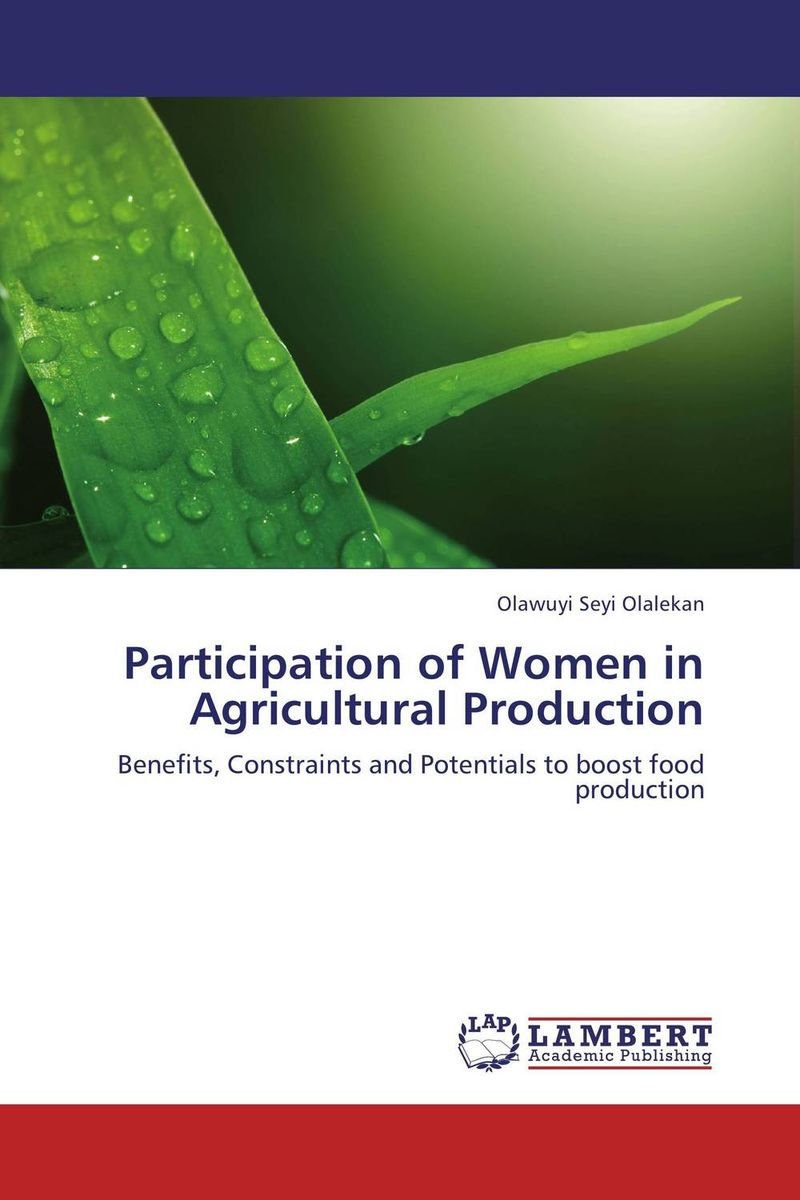 Participation of Women in Agricultural Production recognizing the role men play in the entrepreneurial success of women