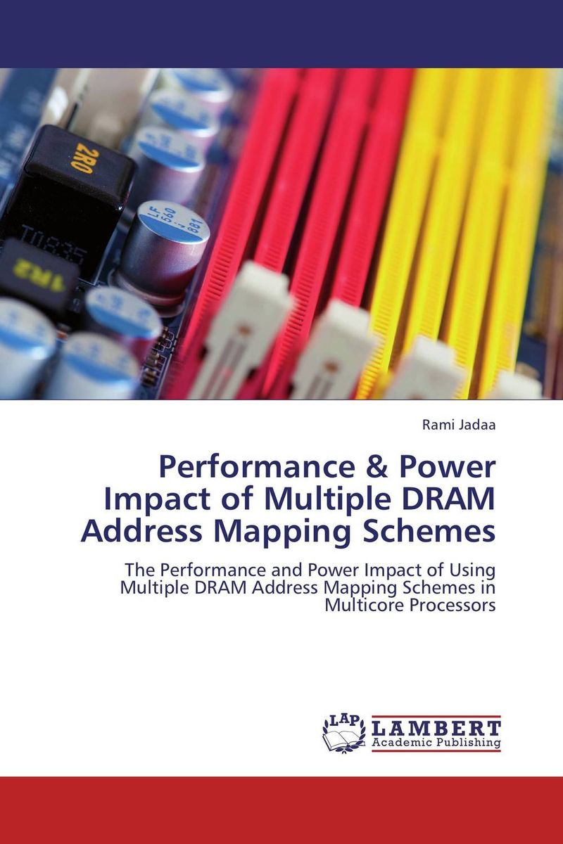 Performance & Power Impact of Multiple DRAM Address Mapping Schemes laszlo drienko a linguistic agreement mapping system model