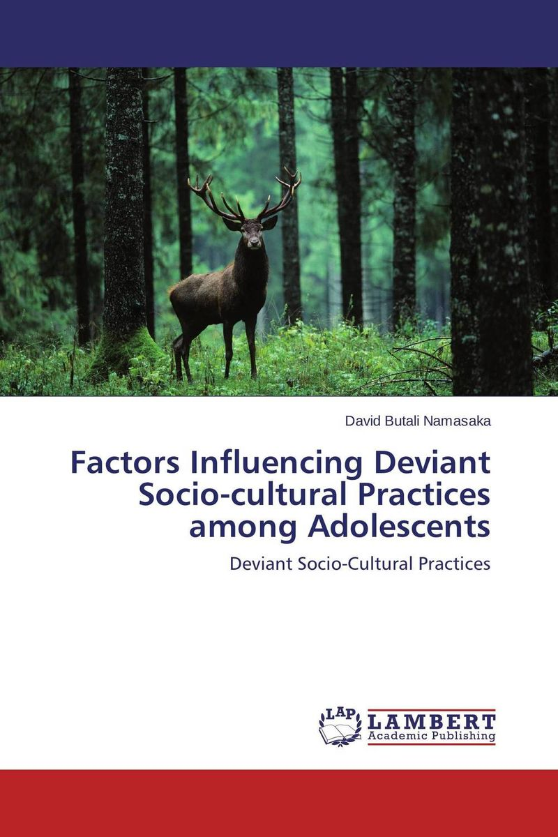 Factors Influencing Deviant Socio-cultural Practices among Adolescents  david butali namasaka factors influencing deviant socio cultural practices among adolescents