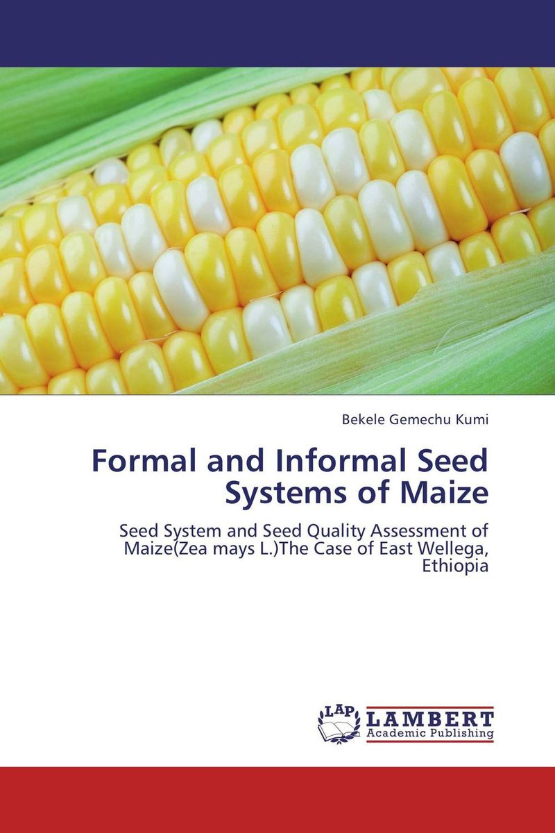 Formal and Informal Seed Systems of Maize seed dormancy and germination