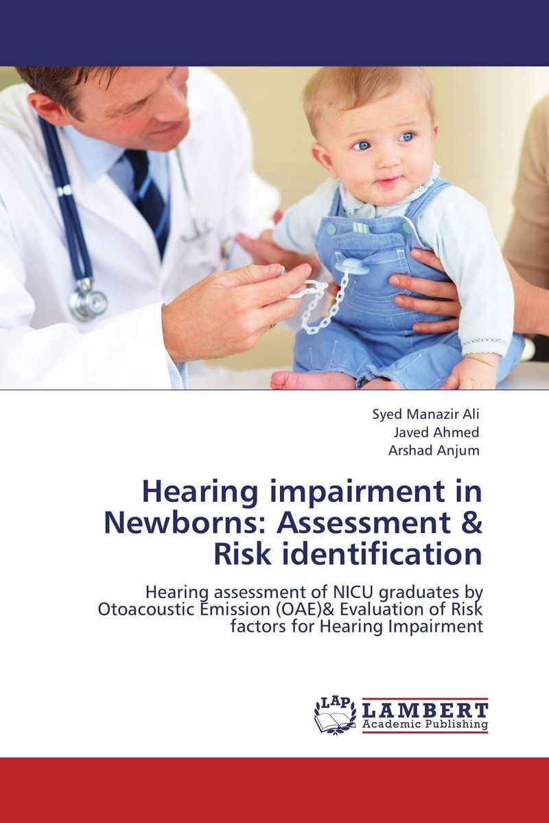 Hearing impairment in Newborns: Assessment & Risk identification girish mishra and gunjan patel role of oae