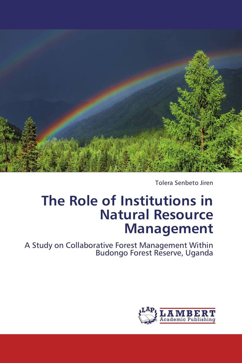 The Role of Institutions in Natural Resource Management portney current issues in u s natural resource policy