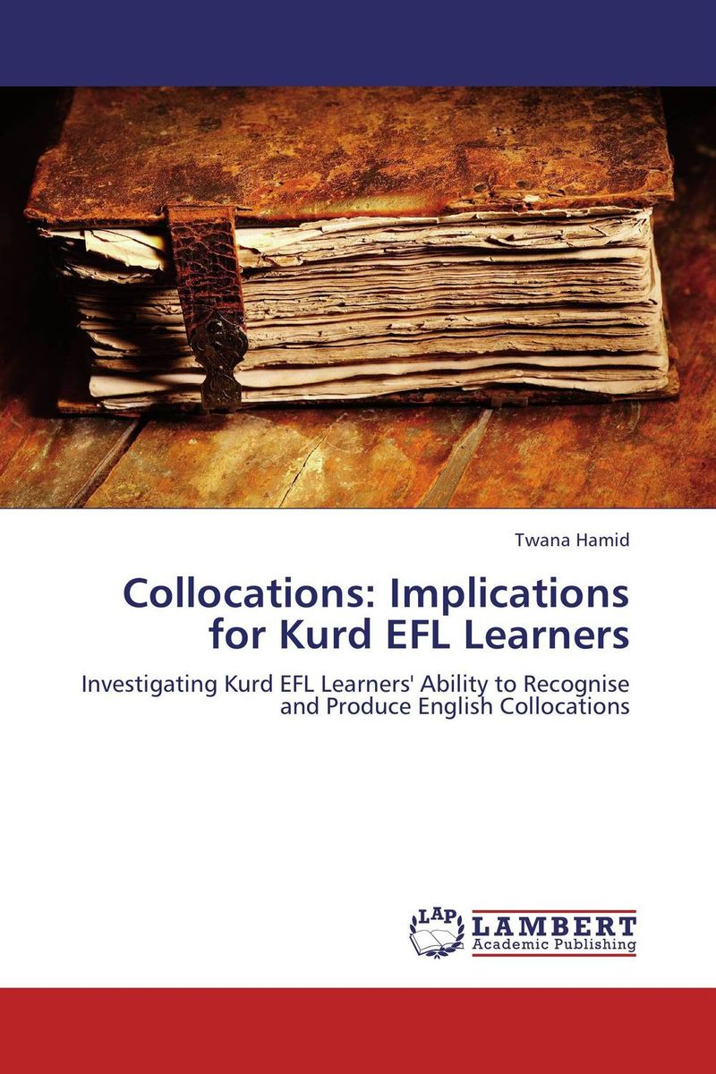 Collocations: Implications for Kurd EFL Learners cambridge essential english dictionary second edition