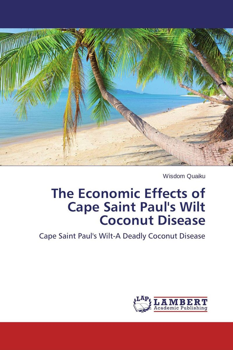 The Economic Effects of Cape Saint Paul's Wilt Coconut Disease ganesh deshmukh sudarshan latake and avinash satpute role of trichoderma viride in chickpea wilt