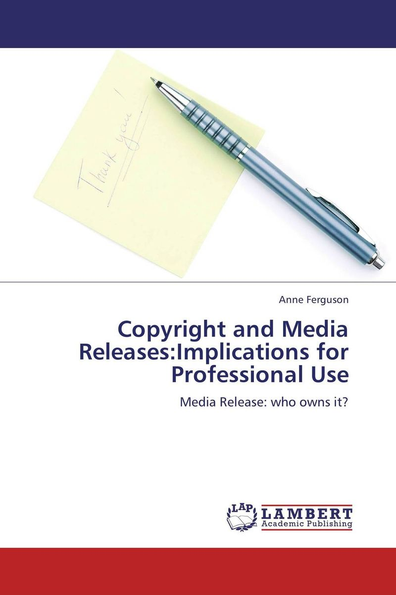 Copyright and  Media Releases:Implications for Professional Use