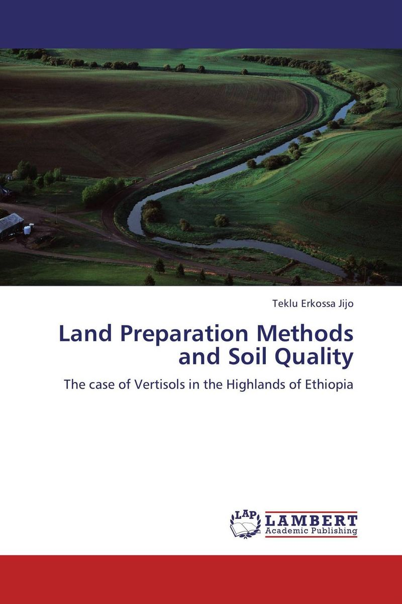 Land Preparation Methods and Soil Quality soil and land resource evaluation for village level planning